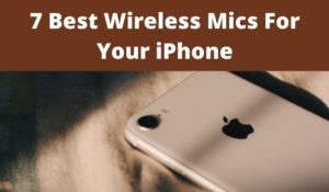 Best Wireless Microphone for iPhone