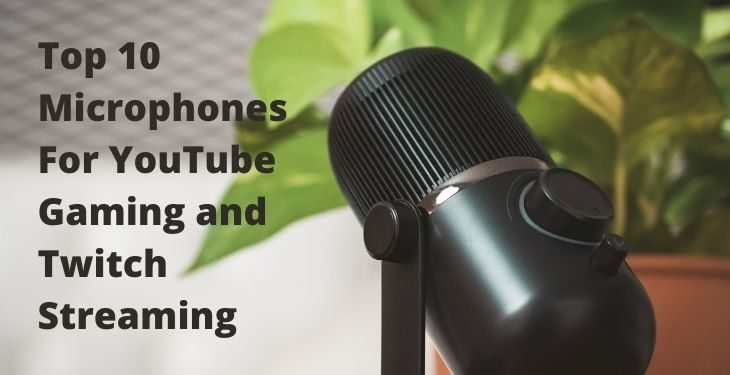 best microphone for youtube gaming and twitch streaming
